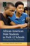 African American Male Students in Pre K12 Education Contexts : Implications for Research, Policy, and Practice, James Moore III, 1783507837