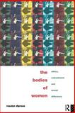 The Bodies of Women, Rosalyn Diprose, 0415097835