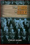 From X-Rays to Quarks, Emilio Segre, 0486457834