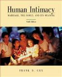 Human Intimacy : Marriage, the Family and Its Meaning, Cox, Frank D., 0534587836
