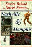 Stories Behind the Street Names of Nashville and Memphis, Denise Strub, 092938783X