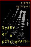 Diary of a Psychopath, Steven Griffiths, 1500277835