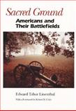 Sacred Ground : Americans and Their Battlefields, Linenthal, Edward T., 0252017838