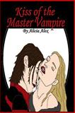 Kiss of the Master Vampire, Alicia Alex, 1452827834