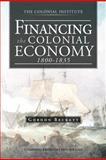 Financing the Colonial Economy 1800-1835, Gordon Beckett, 1466927836