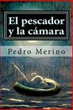 El Pescador y la Camara, Pedro Merino, 1492807834