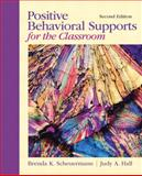 Positive Behavioral Supports for the Classroom, Scheuermann, Brenda K. and Hall, Judy A., 0132147831
