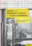 Acute and Emergent Events in Sleep Disorders, , 0195377834