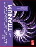 The Native Advantage with Titanium : Developing iOS and Android Applications Using JavaScript, Fuhrman, Conrad, 0240817834