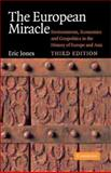 The European Miracle : Environments, Economies and Geopolitics in the History of Europe and Asia, Jones, Eric, 052152783X