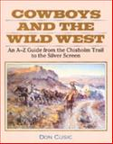 Cowboys and the Wild West, Don Cusic, 0816027838