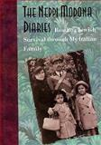 The Neppi Modona Diaries : Reading Jewish Survival Through My Italian Family, Cohen, Kate, 0874517834