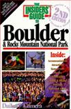 The Insiders' Guide to Boulder and Rocky Mountain National Park, Shelley Schlender and Reed Glenn, 0912367830