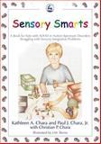 Sensory Smarts, Kathleen A. Chara and Paul J. Chara, 184310783X