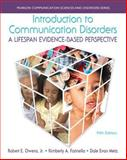 Introduction to Communication Disorders : A Lifespan Evidence-Based Perspective, Loose-Leaf Version, Robert E. Owens Jr., Kimberly A. Farinella, Dale Evan Metz, 0133817830