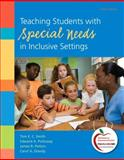 Teaching Students with Special Needs in Inclusive Settings, Smith, Tom E. C. and Polloway, Edward A., 0138007837