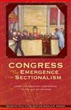 Congress and the Emergence of Sectionalism, , 0821417835