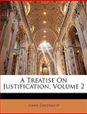 A Treatise on Justification, John Davenant, 114897783X