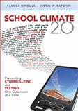 School Climate 2. 0 : Preventing Cyberbullying and Sexting One Classroom at a Time, Patchin, Justin W. and Hinduja, Sameer, 1412997836