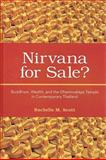 Nirvana for Sale? : Buddhism, Wealth, and the Dhammakaya Temple in Contemporary Thailand, Scott, Rachelle M., 1438427832