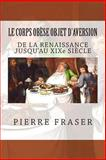 Le Corps Obese Objet d'aversion - Tome 1, Pierre Fraser, 1494937832