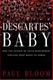 Descartes' Baby, Benjamin Ward and Paul Bloom, 046500783X