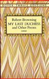 My Last Duchess and Other Poems, Robert Browning, 0486277836