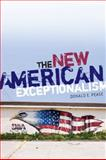 New American Exceptionalism, Donald E. Pease, 0816627835