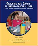 Coaching for Quality in Infant-Toddler Child Care : A Field Guide for Directors, Consultants, and Trainers, Leinfelder, Jesse and Segal, Marilyn M., 0943657830