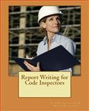 Report Writing for Code Inspectors, Jean Reynolds and David Diamantes, 1494237830