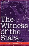 The Witness of the Stars, Bullinger, E. W., 160206783X