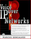 Voice Over IP Networks, Goncalves, Marcus, 0079137830