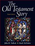 The Old Testament Story, Tullock, John and McEntire, Mark, 0205097839