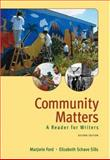 Community Matters : A Reader for Writers, Ford, Marjorie and Sills, Elizabeth Schave, 0321207831