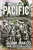 Voices of the Pacific, Adam Makos and Marcus Brotherton, 0425257835