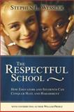 The Respectful School : How Educators and Students Can Conquer Hate and Harassment, Wessler, Stephen, 0871207834