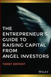 Help from Angels : How to Source Seed and Early State Capital to Start or Grow Your Business, Bryant, Tarby, 1118877837