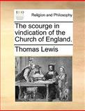 The Scourge in Vindication of the Church of England, Thomas Lewis, 1140867830