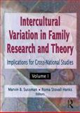 Intercultural Variation in Family Research and Theory : Implications for Cross-National Studies, Sussman, Marvin B. and Hanks, Roma S., 1560247835