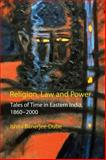 Religion, Law and Power : Tales of Time in Eastern India, 1860-2000, Banerjee-Dube, Ishita, 1843317834