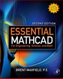 Essential Mathcad for Engineering, Science, and Math w/ CD, Maxfield, Brent, 012374783X