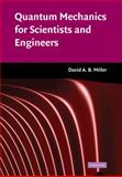 Quantum Mechanics for Scientists and Engineers, Miller, David A. B., 0521897831