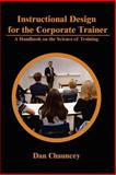Instructional Design for the Corporate Trainer 9780595227839