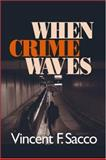 When Crime Waves, Sacco, Vincent F., 0761927832