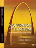 Modernism and Fascism : The Sense of a Beginning under Mussolini and Hitler, Griffin, Roger, 1403987831