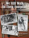 We Still Walk in Their Footprint, Robert W. Audretsch, 1457517833