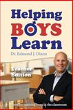 Helping Boys Learn: 6 Secrets for Teaching Boys in the Classroom, Edmond Dixon, 1492237833