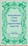 Northumberland County, Virginia, Apprenticeships, 1650-1750, W. Preston Haynie, 1556137834
