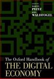 The Oxford Handbook of the Digital Economy, Peitz, Martin and Waldfogel, Joel, 0195397843