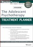 The Adolescent Psychotherapy - Treatment Planner, Jongsma, Arthur E. and Peterson, L. Mark, 1118067843